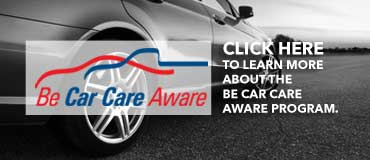 Be a part of our Be Car Care Aware program.